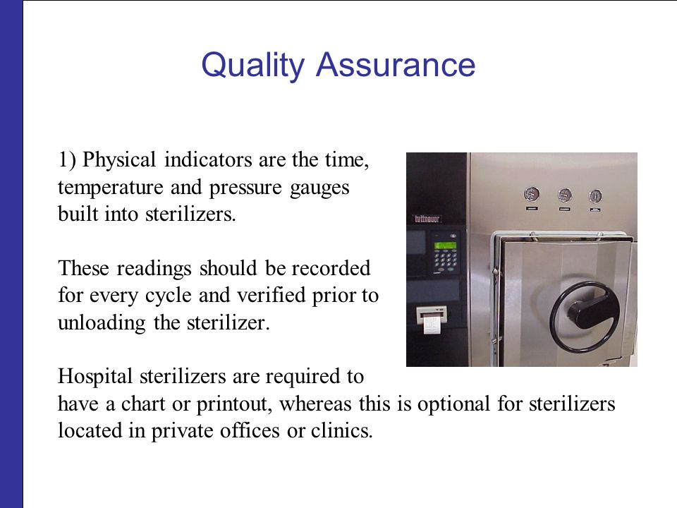 Quality Assurance 1) Physical indicators are the time,