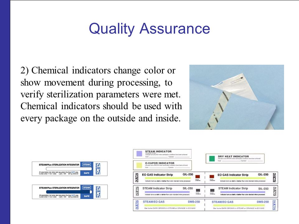 Quality Assurance 2) Chemical indicators change color or