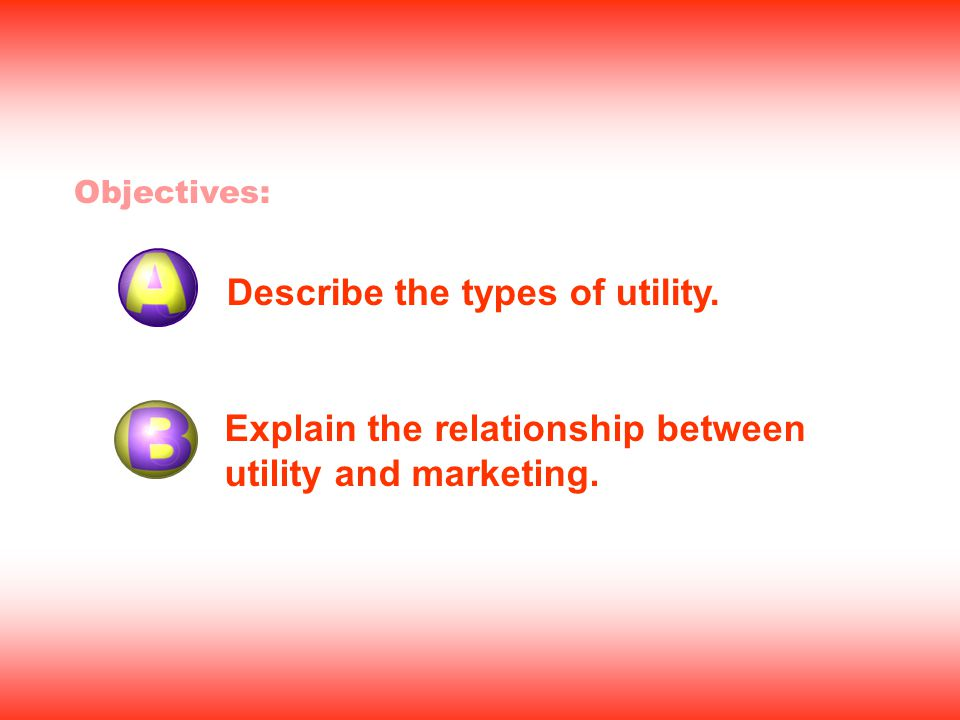 Describe the types of utility.