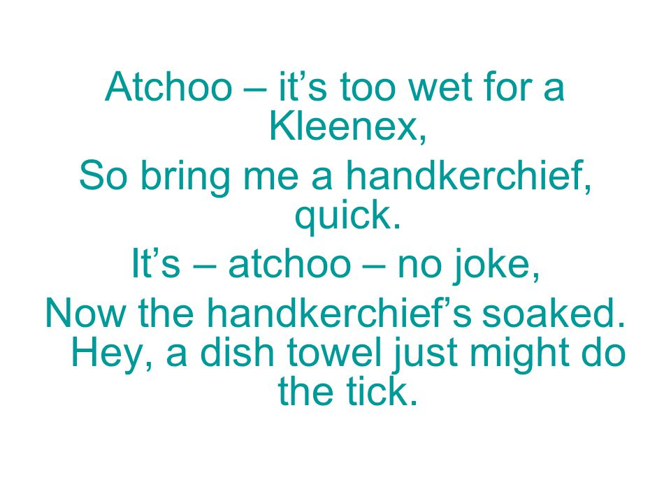 Atchoo – it's too wet for a Kleenex,