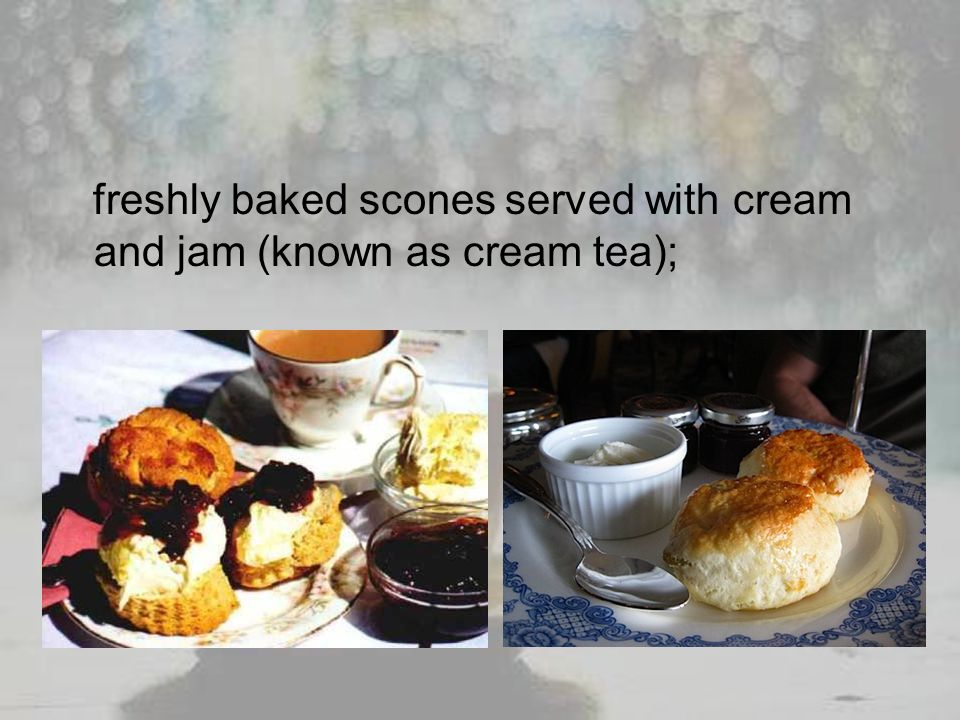 freshly baked scones served with cream and jam (known as cream tea);