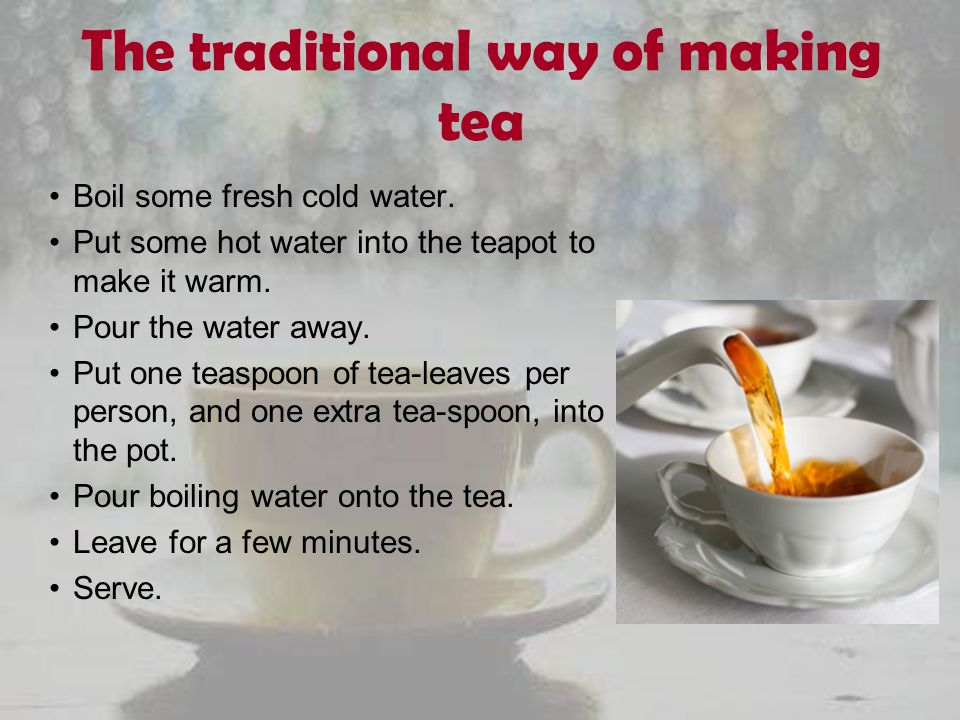 The traditional way of making tea