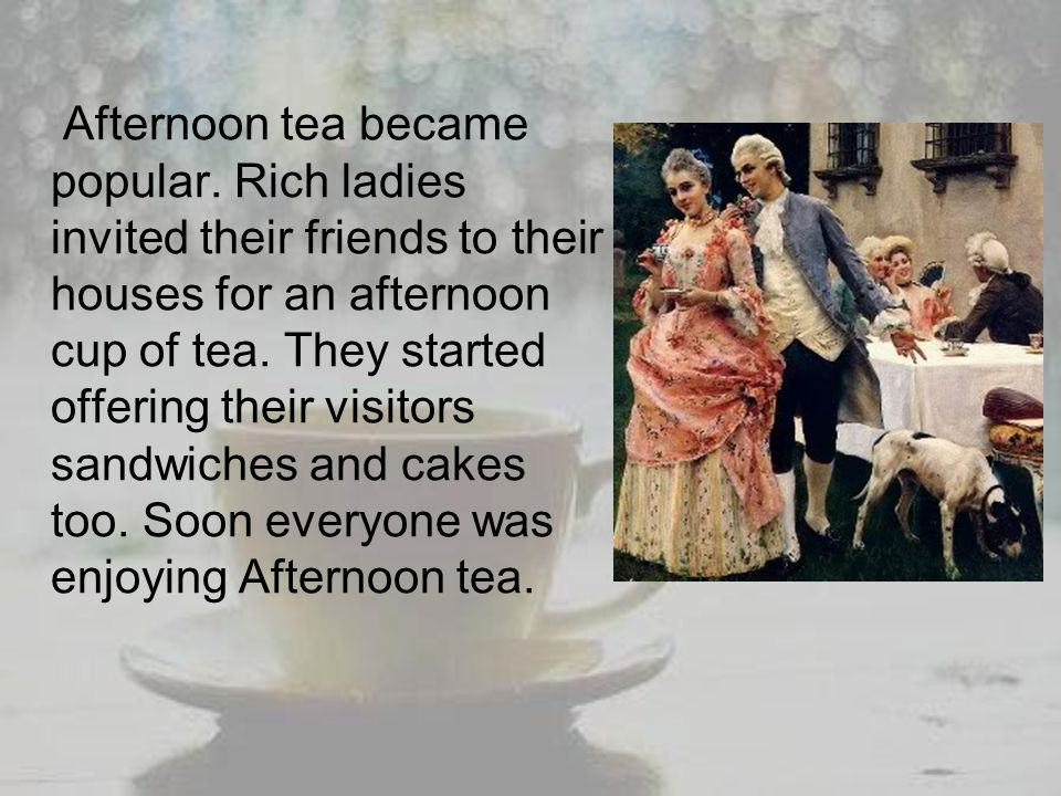 Afternoon tea became popular