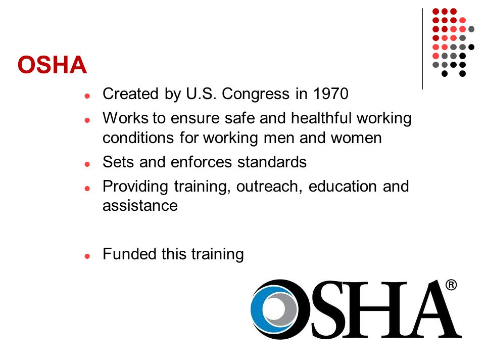 OSHA Created by U.S. Congress in 1970