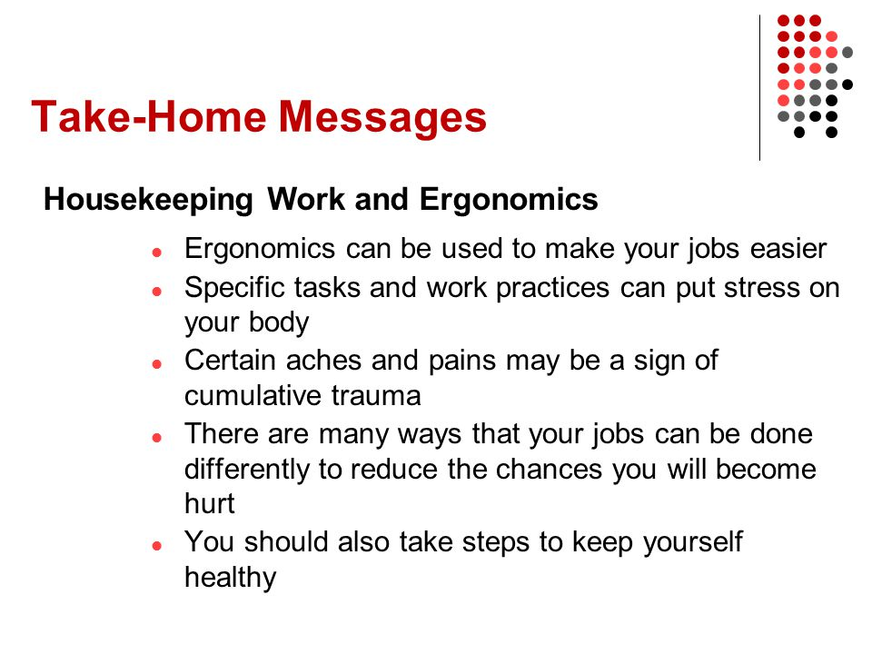 Take-Home Messages Housekeeping Work and Ergonomics