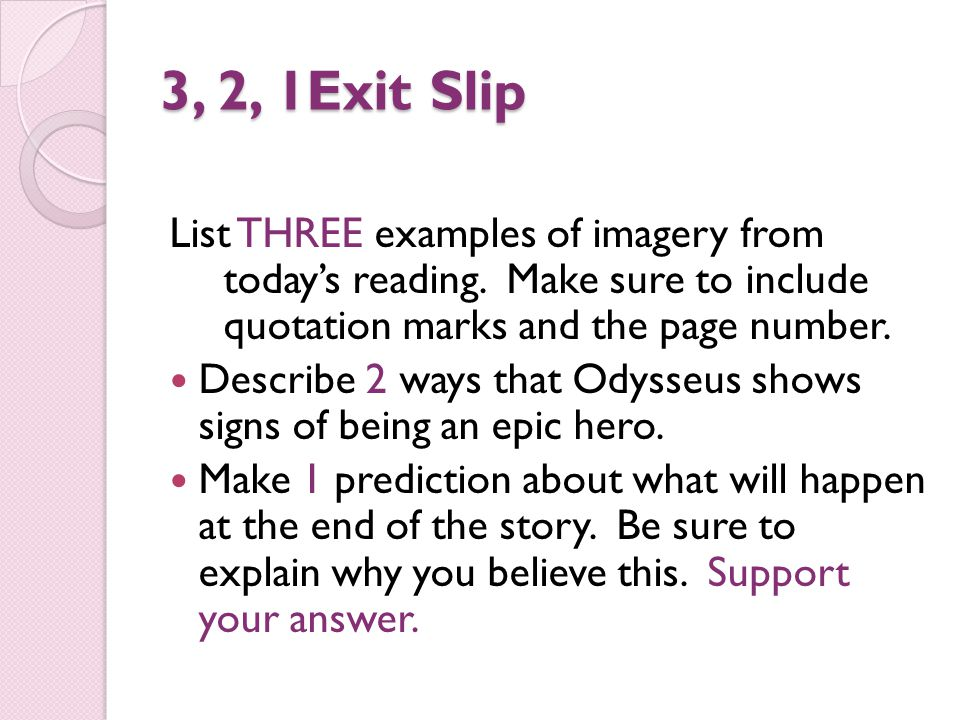 3, 2, 1Exit Slip List THREE examples of imagery from today's reading. Make sure to include quotation marks and the page number.
