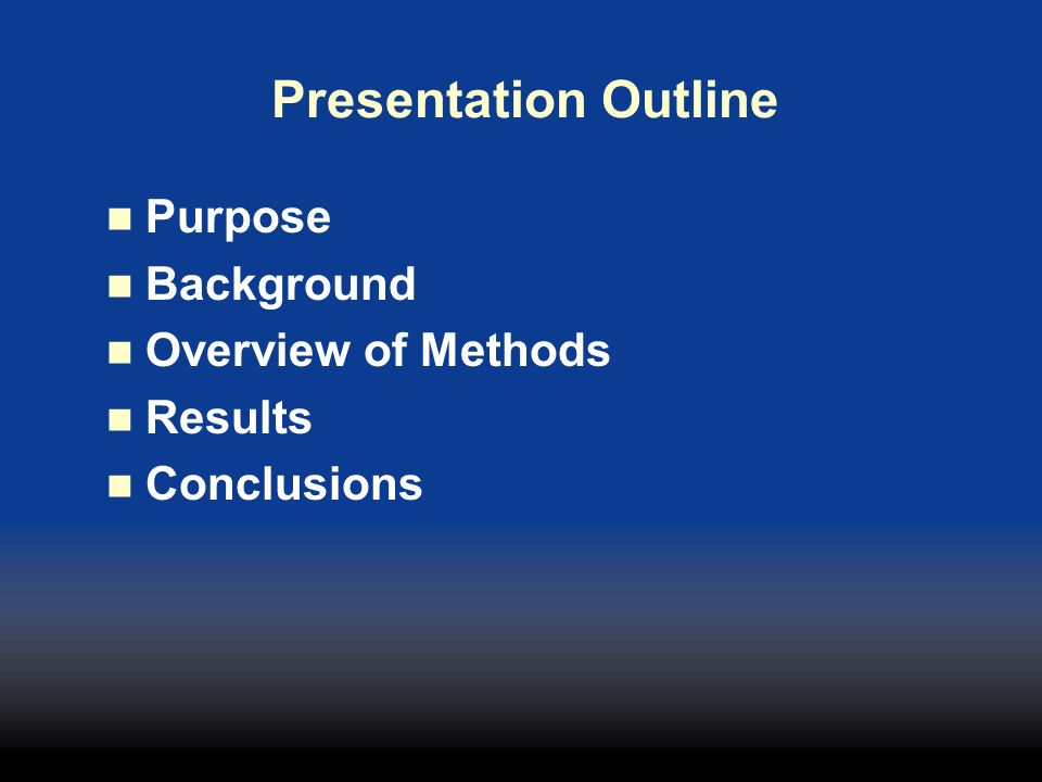 Presentation Outline Purpose Background Overview of Methods Results