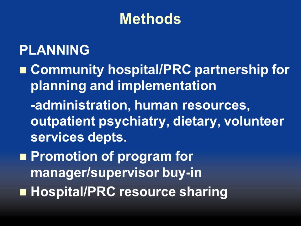 Methods PLANNING. Community hospital/PRC partnership for planning and implementation.
