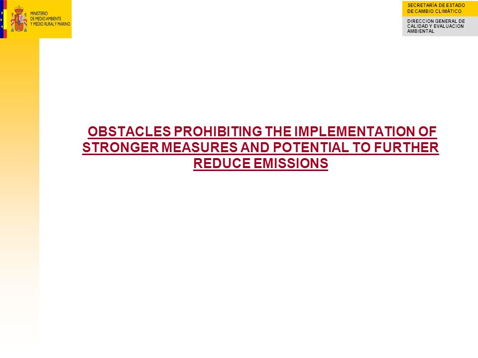 OBSTACLES PROHIBITING THE IMPLEMENTATION OF STRONGER MEASURES AND POTENTIAL TO FURTHER REDUCE EMISSIONS