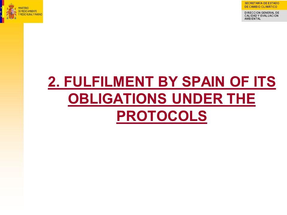 2. FULFILMENT BY SPAIN OF ITS OBLIGATIONS UNDER THE PROTOCOLS