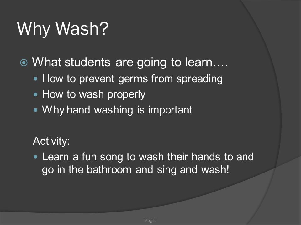 Why Wash What students are going to learn….