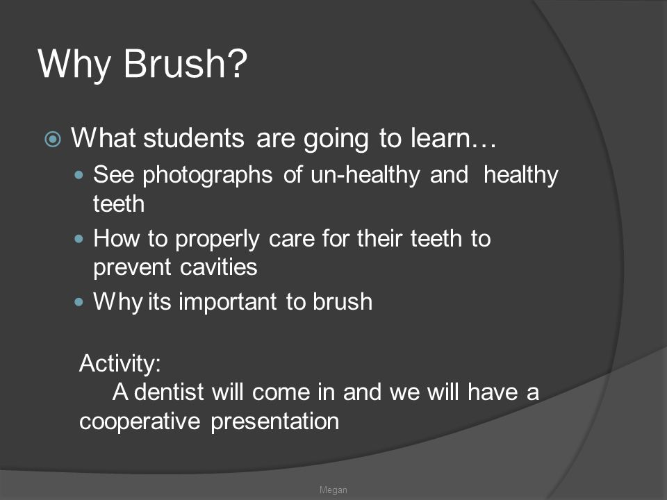 Why Brush What students are going to learn…