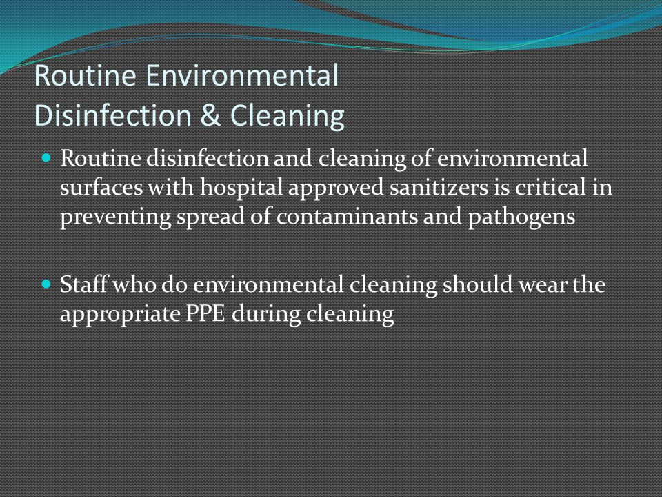 Routine Environmental Disinfection & Cleaning