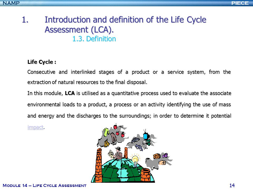 Introduction and definition of the Life Cycle Assessment (LCA). 1. 3