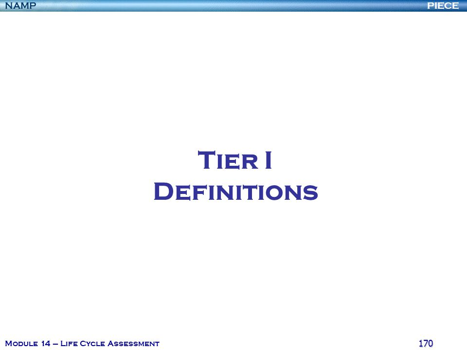 Tier I Definitions Module 14 – Life Cycle Assessment