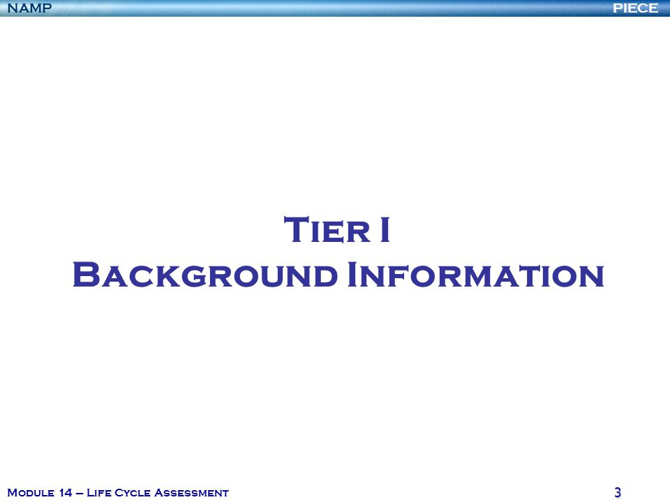 Tier I Background Information