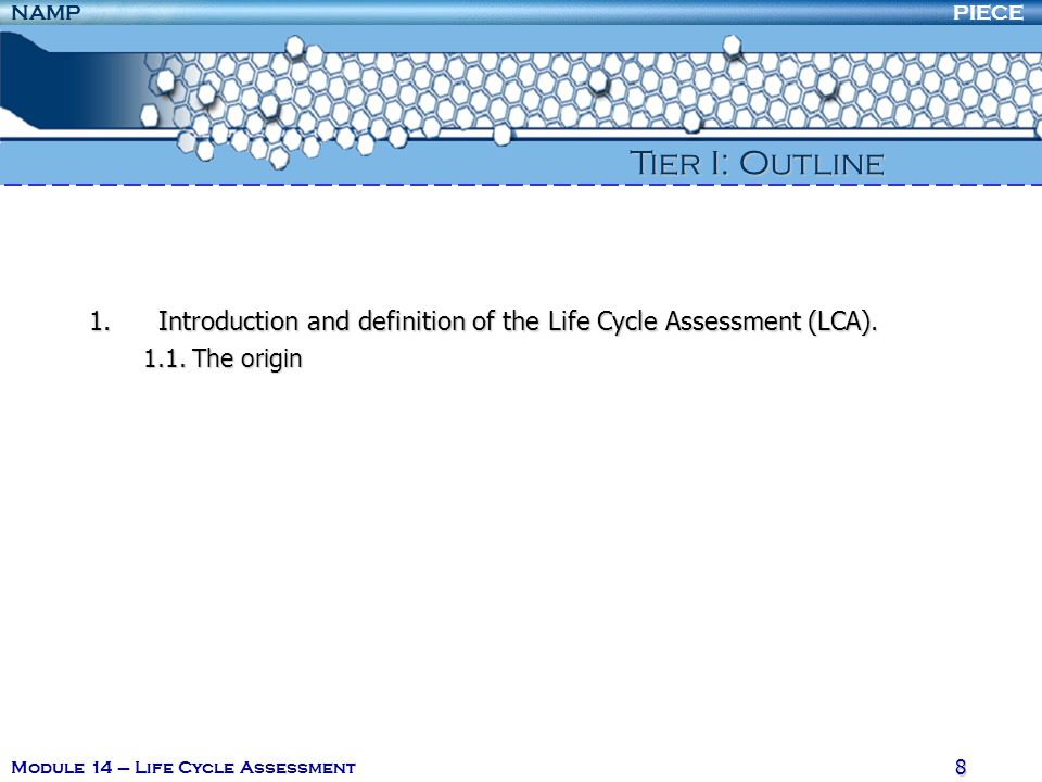 Tier I: Outline Introduction and definition of the Life Cycle Assessment (LCA).