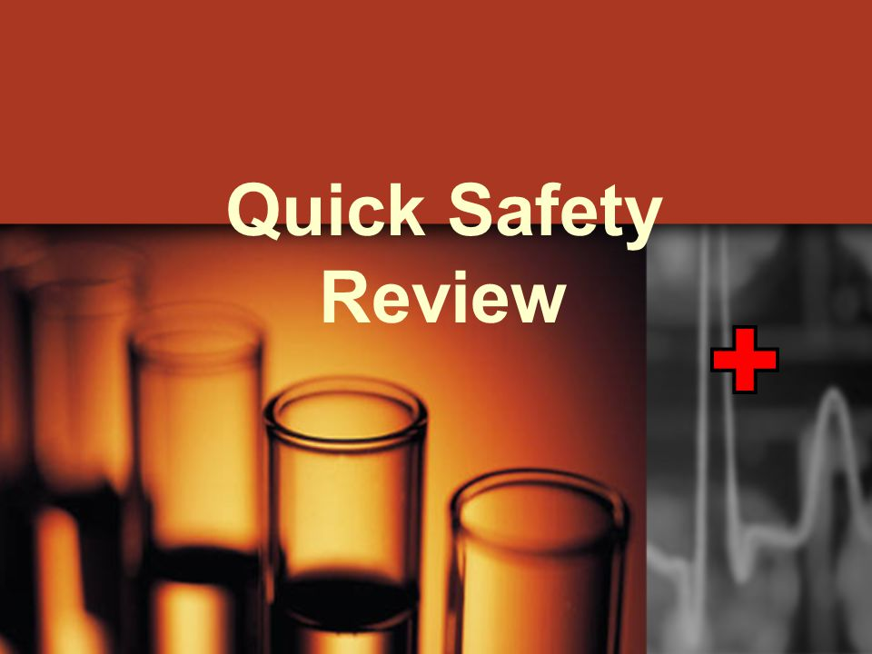 Quick Safety Review