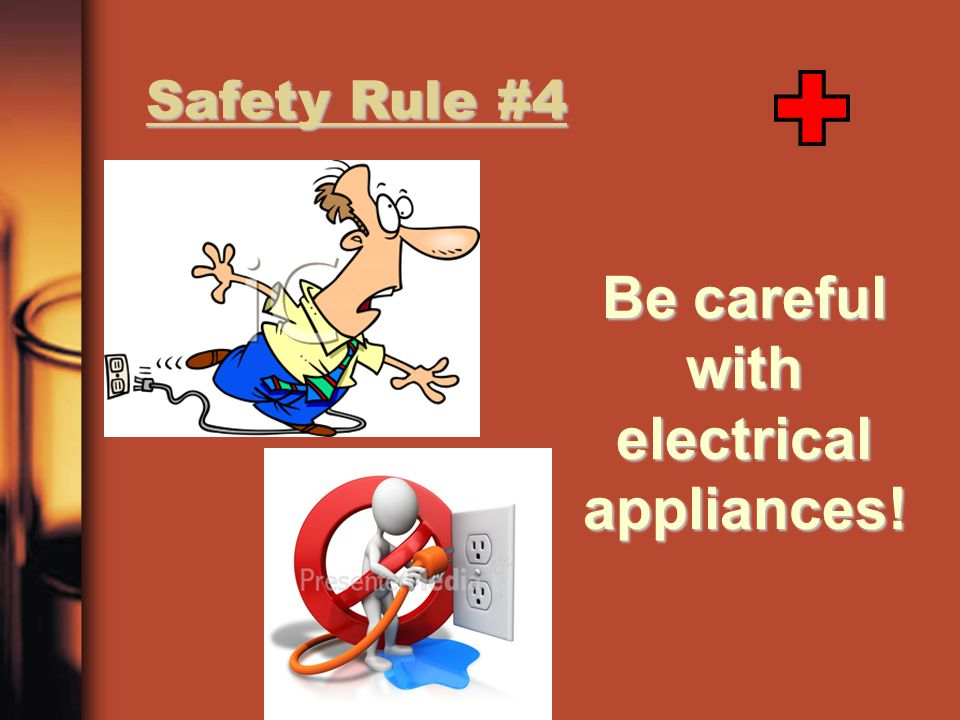 Be careful with electrical appliances!