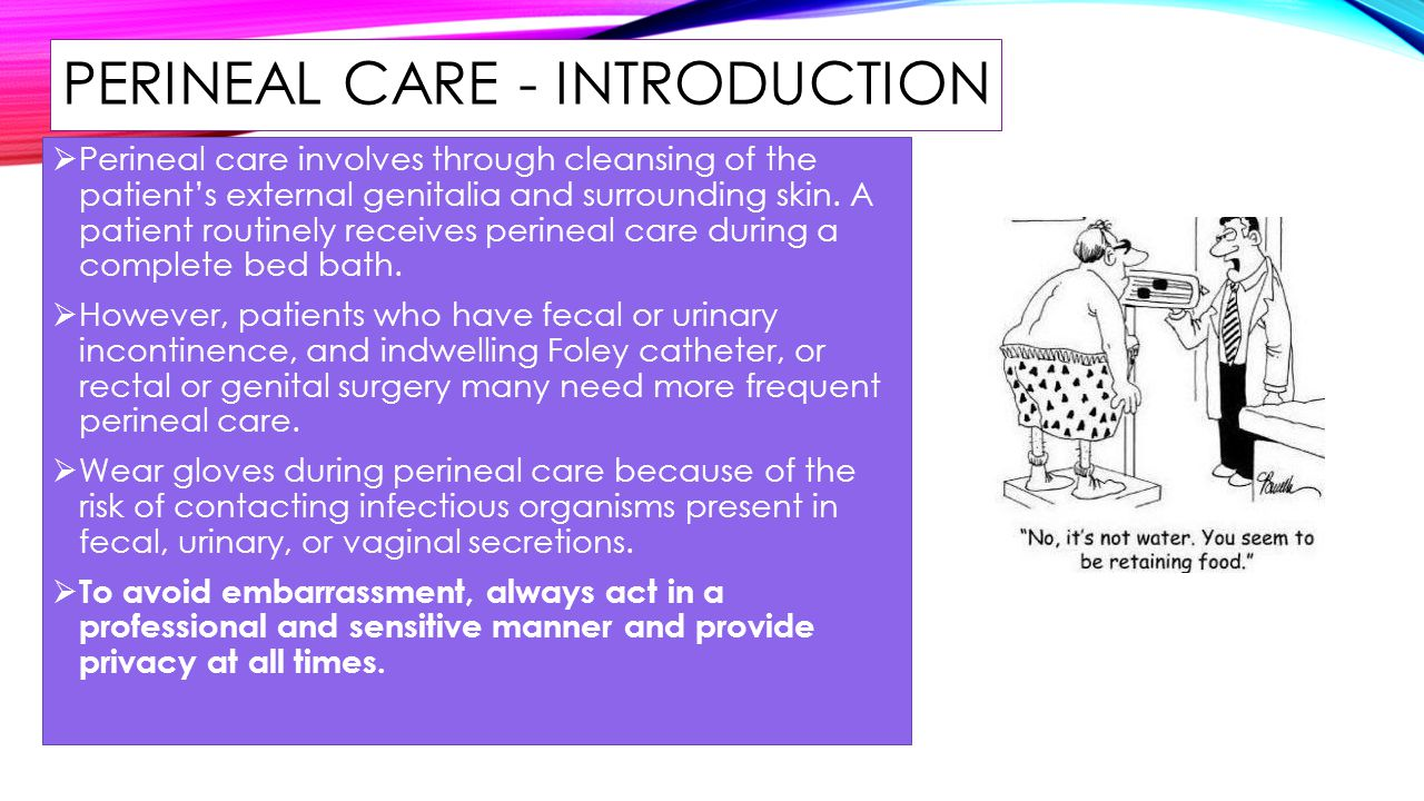 PERINEAL CARE - INTRODUCTION