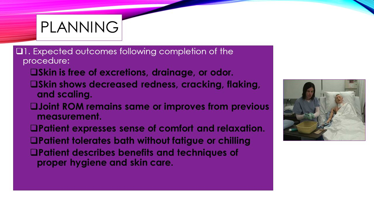 PLANNING Skin is free of excretions, drainage, or odor.