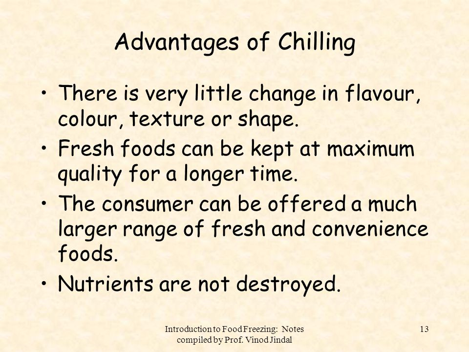 Advantages of Chilling