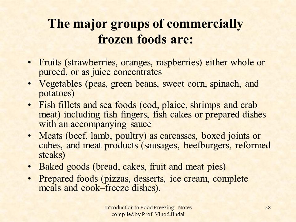 The major groups of commercially frozen foods are:
