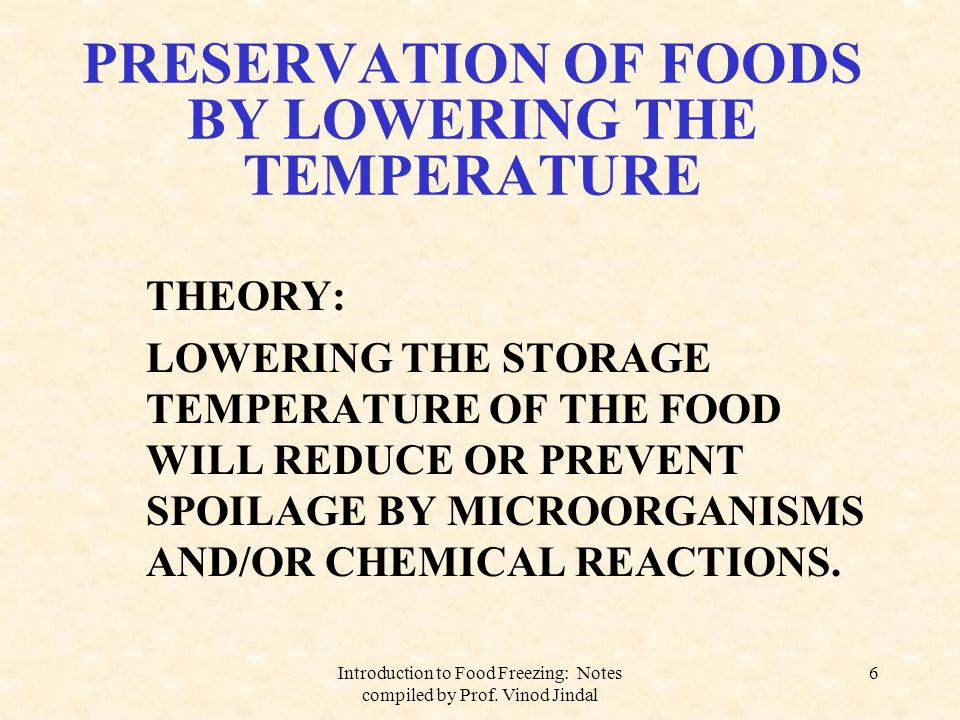 PRESERVATION OF FOODS BY LOWERING THE TEMPERATURE