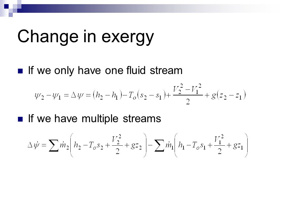 Change in exergy If we only have one fluid stream