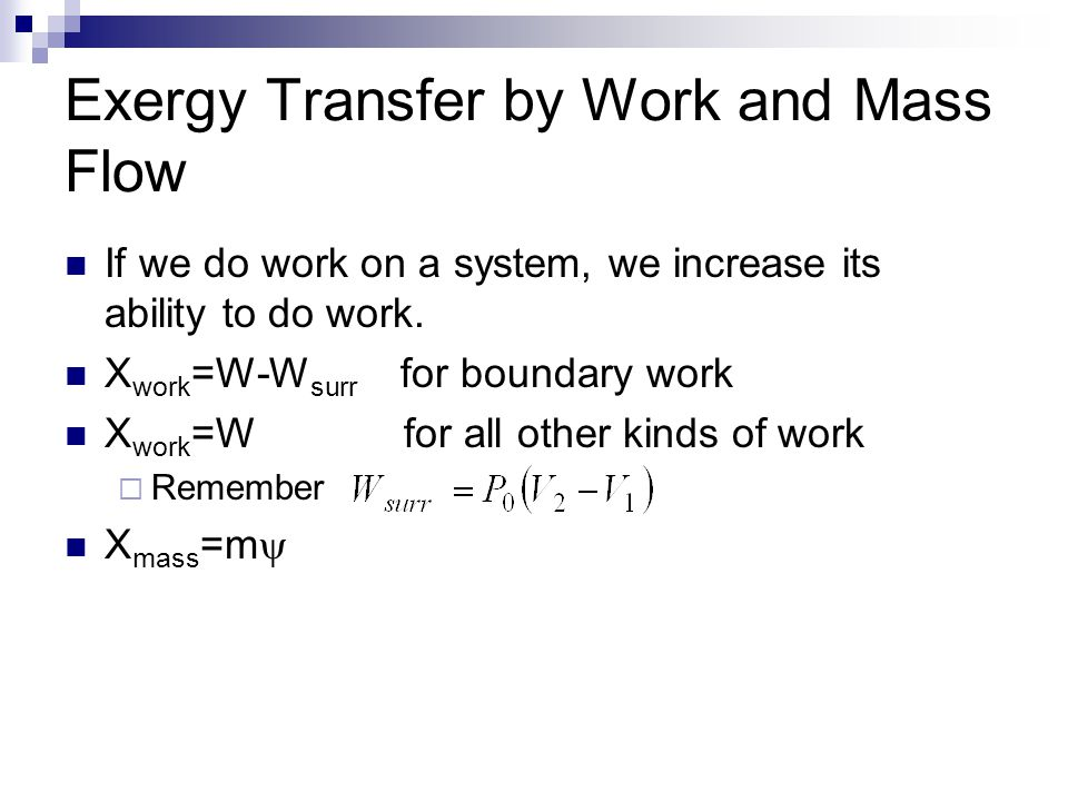 Exergy Transfer by Work and Mass Flow