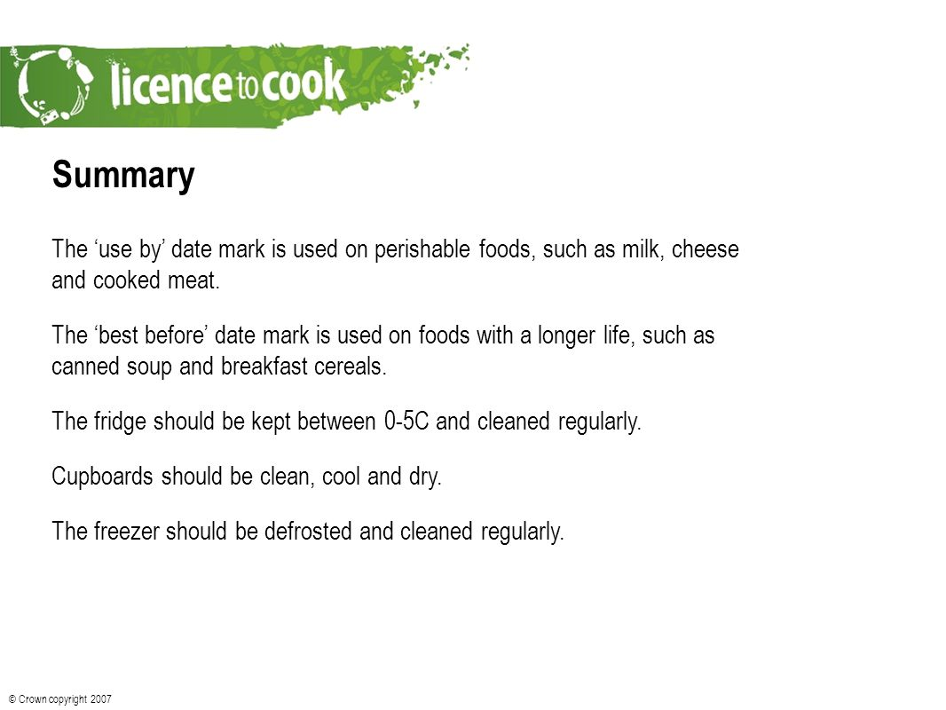 Summary The 'use by' date mark is used on perishable foods, such as milk, cheese and cooked meat.
