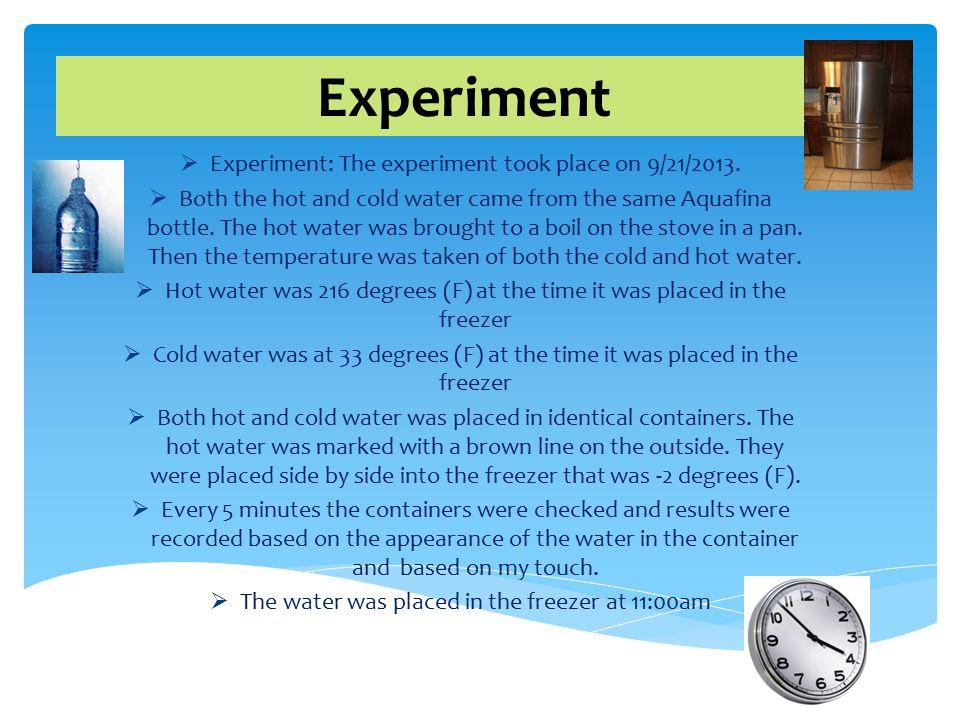 Experiment Experiment: The experiment took place on 9/21/2013.