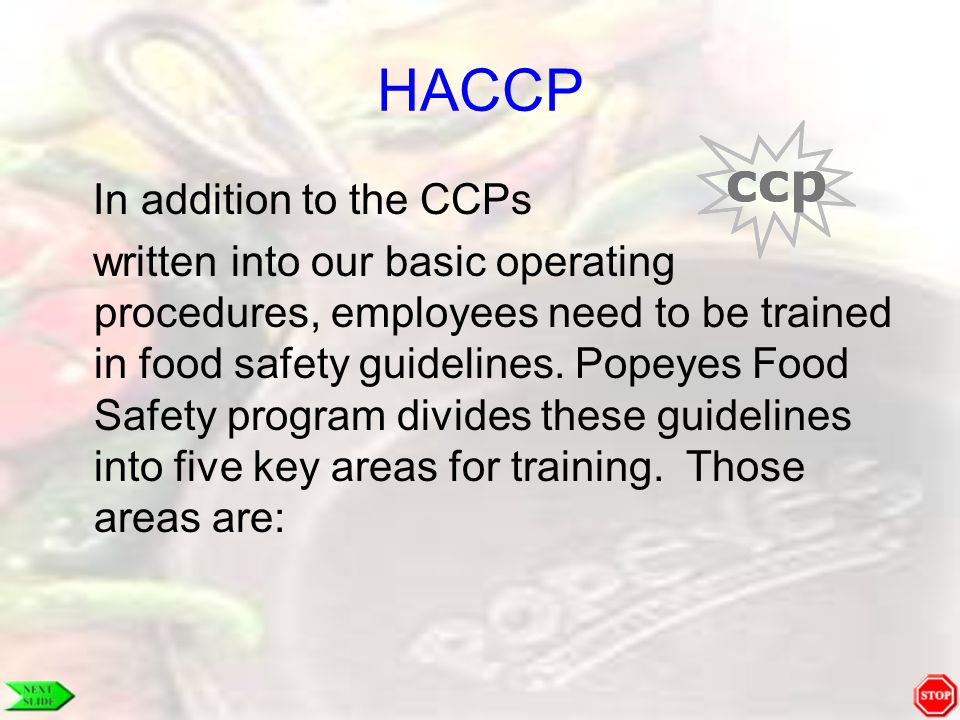 HACCP In addition to the CCPs