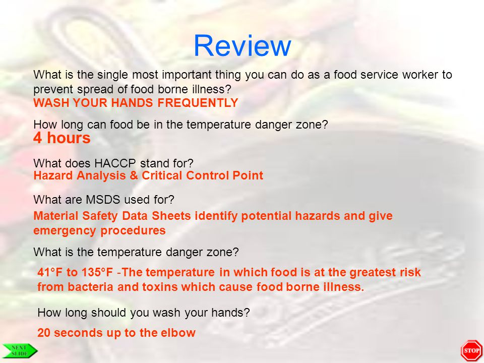 Review What is the single most important thing you can do as a food service worker to. prevent spread of food borne illness