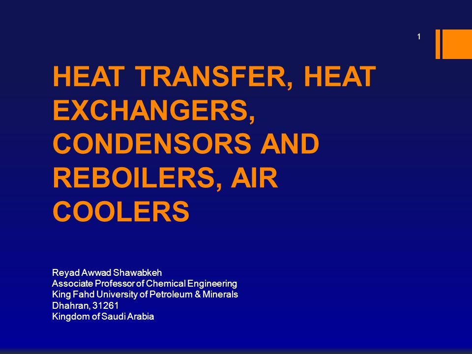 HEAT TRANSFER, HEAT EXCHANGERS, CONDENSORS AND REBOILERS, AIR COOLERS