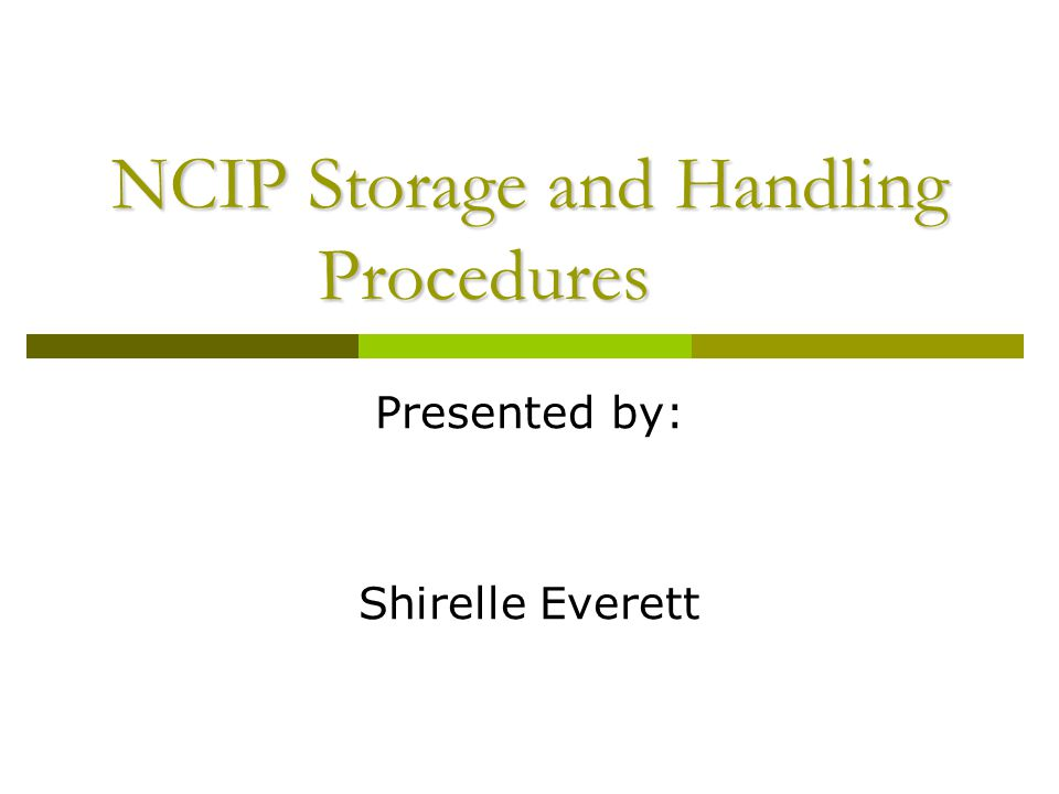NCIP Storage and Handling Procedures