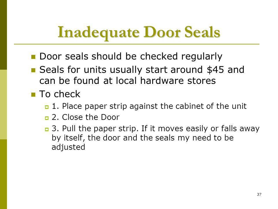 Inadequate Door Seals Door seals should be checked regularly