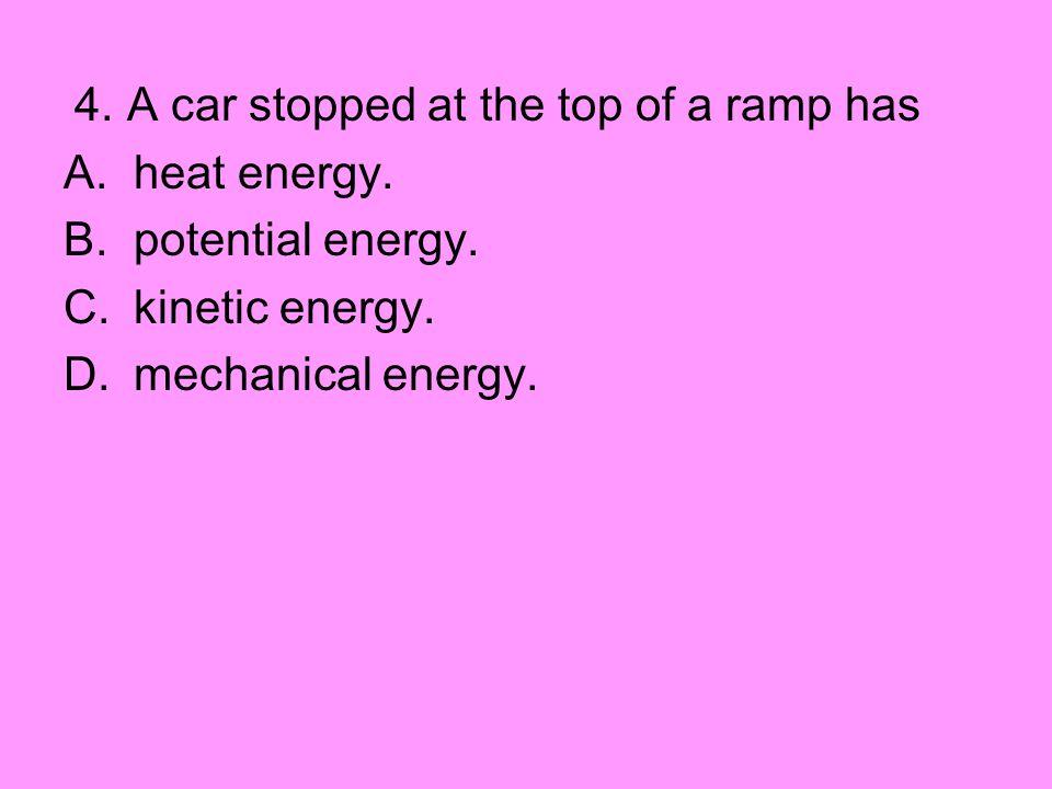 heat energy. potential energy. kinetic energy. mechanical energy.
