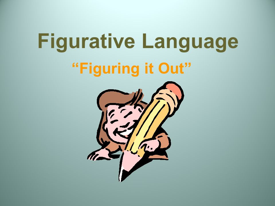 Figurative Language Figuring it Out