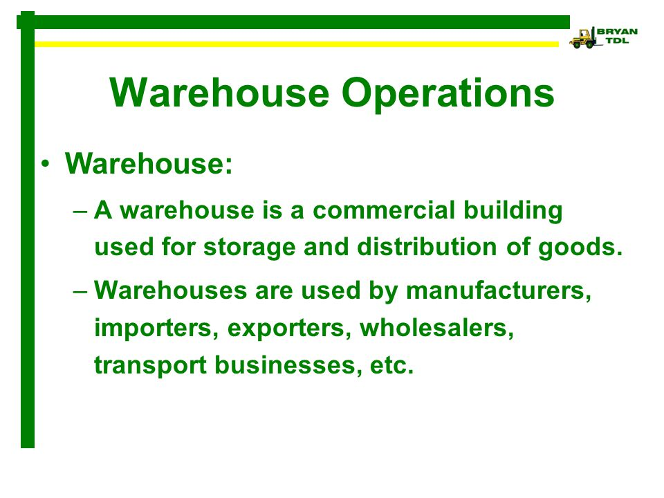 Warehouse Operations Warehouse: