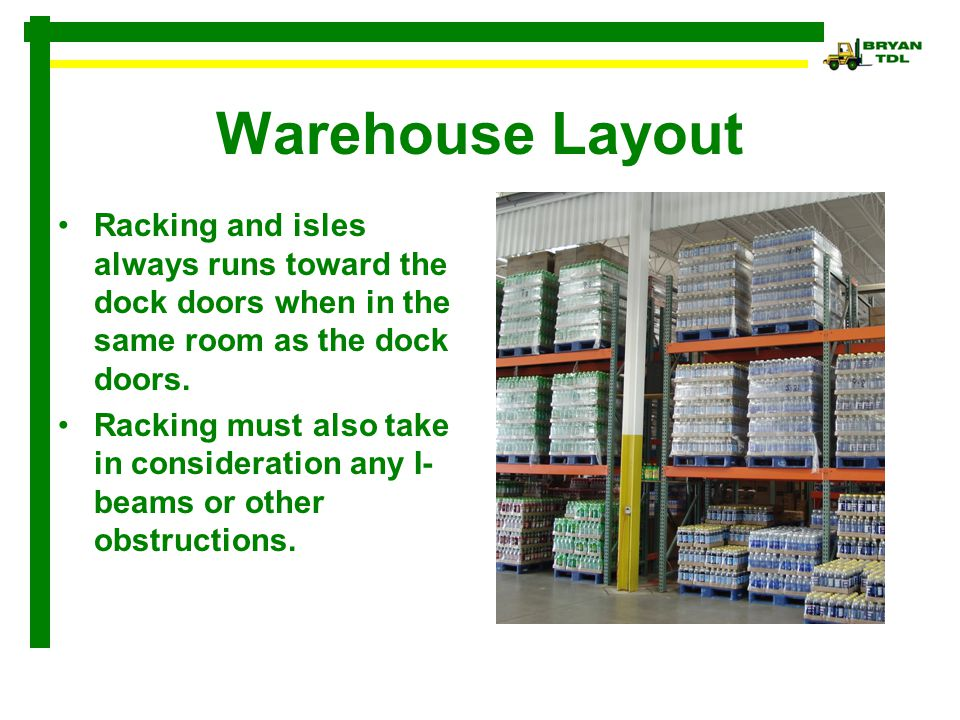 Warehouse Layout Racking and isles always runs toward the dock doors when in the same room as the dock doors.