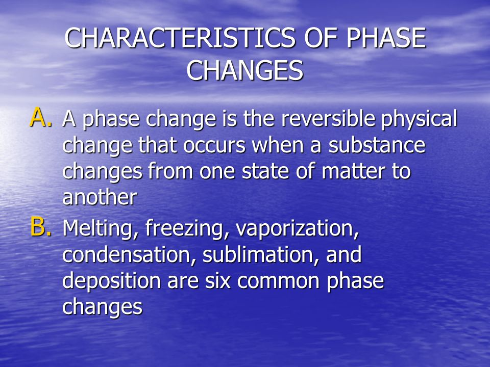 CHARACTERISTICS OF PHASE CHANGES