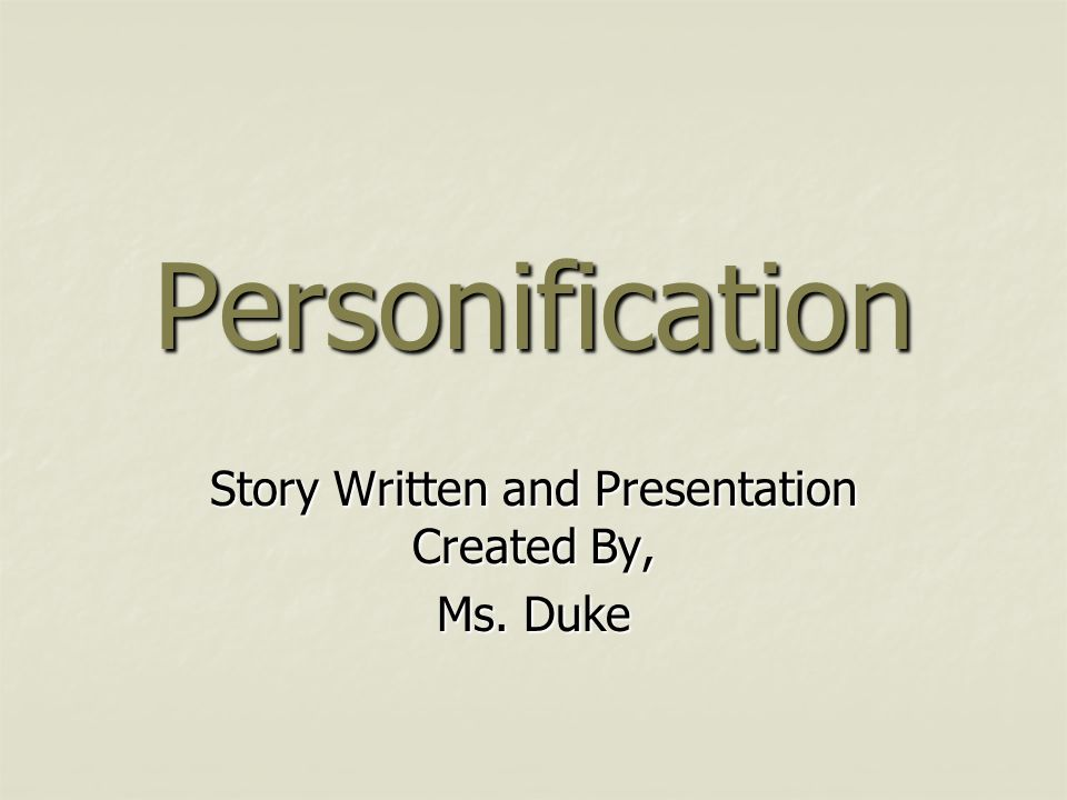 Story Written and Presentation Created By, Ms. Duke