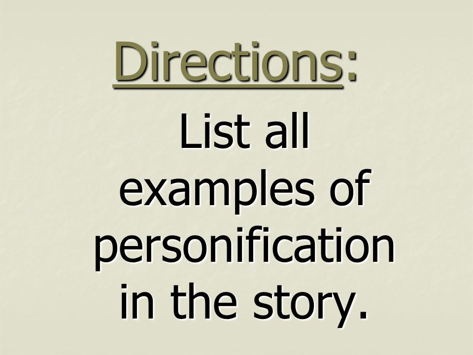 List all examples of personification in the story.