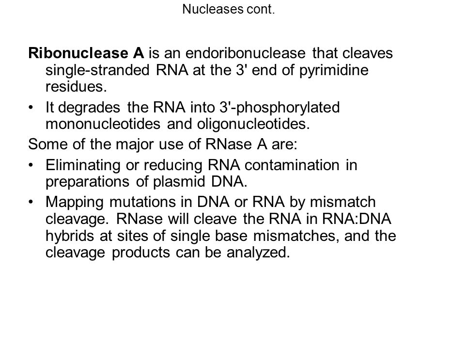 Some of the major use of RNase A are:
