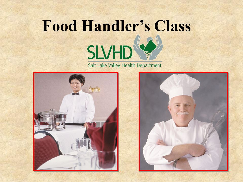 Food Handler's Class Permits good for two years Must re-take class