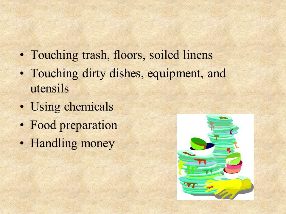 Touching trash, floors, soiled linens