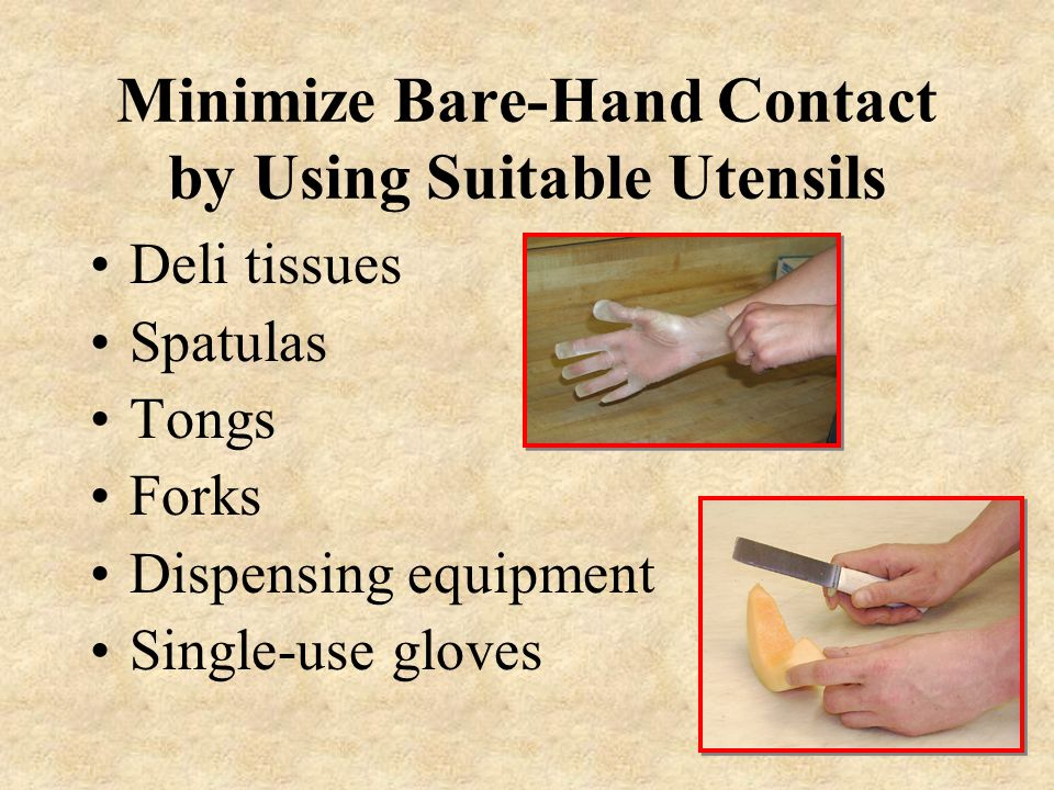 Minimize Bare-Hand Contact by Using Suitable Utensils