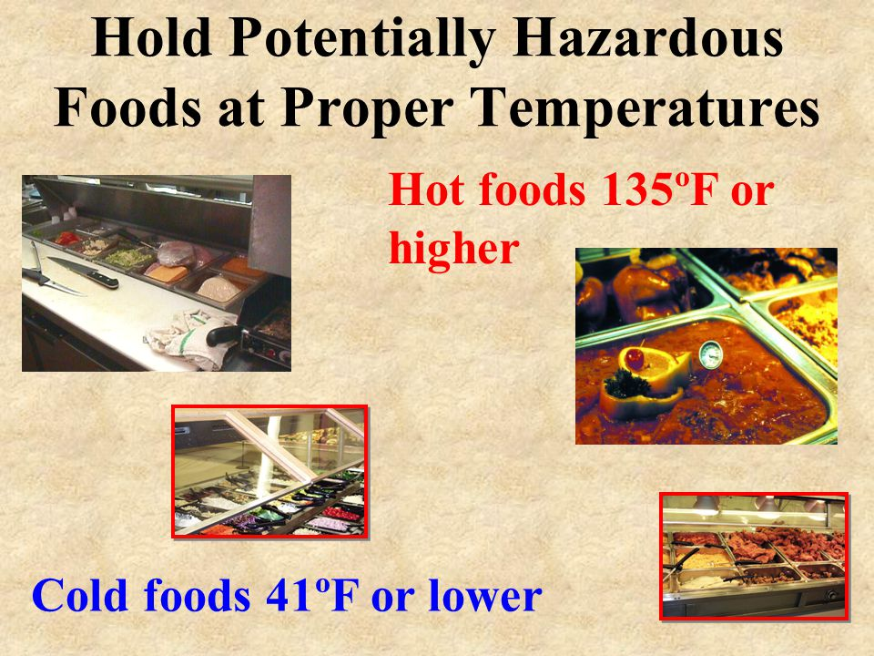 Hold Potentially Hazardous Foods at Proper Temperatures