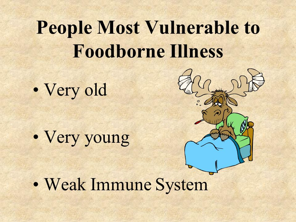 People Most Vulnerable to Foodborne Illness